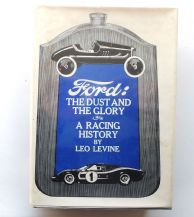 FORD THE DUST AND THE GLORY A RACING HISTORY (Leo Levine 1968).